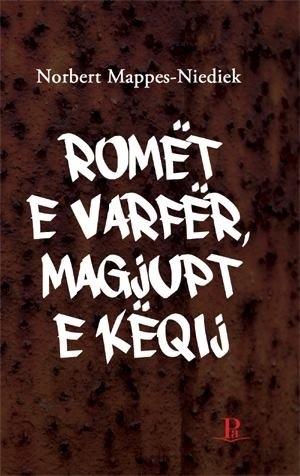 Norbert Mappes-Niediek, Romët e varfër, magjupt e këqij, Prishtinë: Shtëpia Botuese PA, 2014
