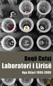 Beqë Cufaj, Laboratori i Lirisë. Nga Ditari prej vitit 1999 deri më 2009, Prishtinë: Shtëpia Botuese PA, 2011