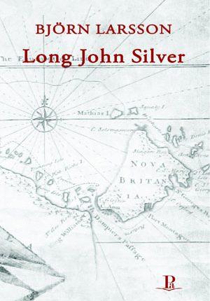Björn Larsson: Long John Silver. Roman