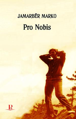 Jamarbër Marko, Pro Nobis, Shtëpia Botuese PA 2014